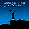 Anne Ciepluch: Child of Liberty