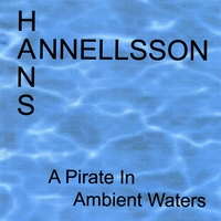 Hans Annellsson | A Pirate In Ambient Waters