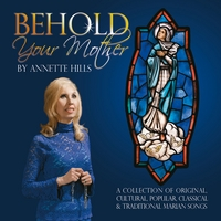 Annette Hills | Behold Your Mother By Annette Hills