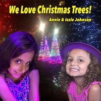 Annie & Izzie Johnson | We Love Christmas Trees