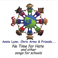 Annie Lynn, Chris Arms & Friends | No Time for Hate and Other Songs for Schools
