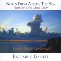 Ann Mayo Muir & Ensemble Galilei | Notes From Across The Sea