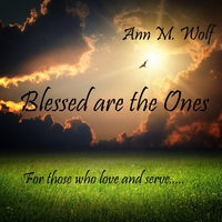 Ann M. Wolf | Blessed Are the Ones