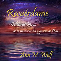 Ann M. Wolf: Recuérdame