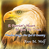 Ann M. Wolf | A Patriot's Heart...in God We Trust
