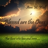 Ann M. Wolf: Blessed Are the Ones