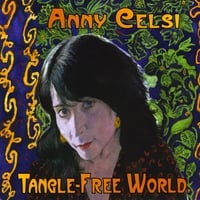Anny Celsi: Tangle-Free World