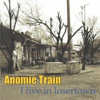 Anomie Train | I Live in Losertown