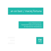 An On Bast & Maciej Fortuna | Electroacoustic Transcription of Film Music By Krzysztof Penderecki