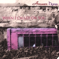 Answer Hymn | When I Called On You