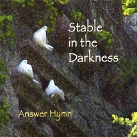 Answer Hymn | Stable in the Darkness