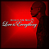 Anthony Ak King: Love Is Everything