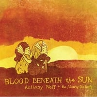 Anthony Neff & The Nearly Distants | Blood Beneath the Sun
