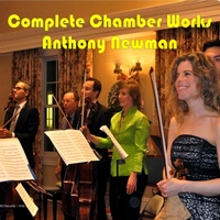 Anthony Newman | Complete Chamber Works of Anthony Newman