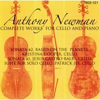 Anthony Newman, Kristina Cooper, Jesus Castro-Balbi & Patrick Jee | Anthony Newman: Complete Works for Cello and Piano