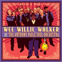 Wee Willie Walker & The Anthony Paule Soul Orchestra | After a While