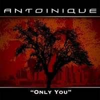 Antoinique | Only You