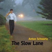 Anton Schwartz | The Slow Lane