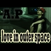 A.P: Love in Outer Space