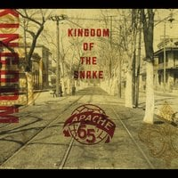 Apache 65 | Kingdom of the Snake
