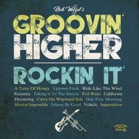 Rich Wetzel & Groovin Higher | Rockin' It