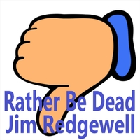 Jim Redgewell | Rather Be Dead