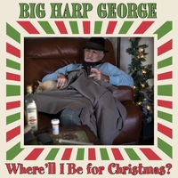 Big Harp George | Where'll I Be for Christmas?