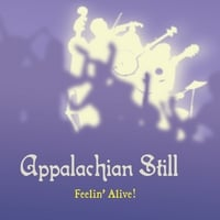 Appalachian Still | Feelin' Alive!