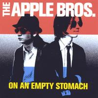The Apple Bros. | On An Empty Stomach