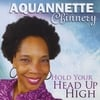 Aquannette Chinnery: Hold Your Head Up High