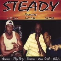 A R Base Gee Ray Lil Dub | STEADY