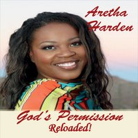 Aretha Harden | God's Permission (Reloaded!)