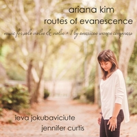Ariana Kim | Routes of Evanescence: Music for Solo Violin & Violin + 1 By American Women Composers