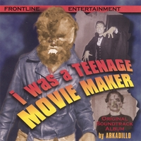 Arkadillo | I Was A Teenage Movie Maker