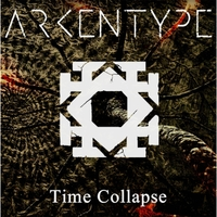 Arkentype | Time Collapse