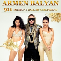 Armen Balyan | 911 Someone Call My Girlfriend