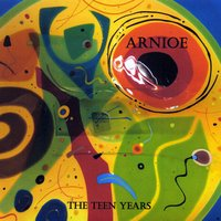 Arnioe | The Teen Years
