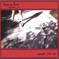 Arrica Rose & the ...'s | People Like Us