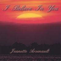 Jeanette Arsenault | I Believe In You