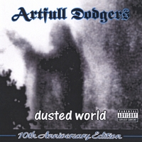 Artfull Dodgers | Dusted World (10th Anniversary Edition)