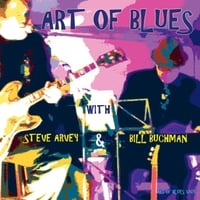 Art of Blues, Steve Arvey & Bill Buchman | Art of Blues