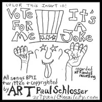 ART Paul Schlosser | Vote for Me/It's a Joke