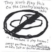 Art Paul Schlosser | They Won't Play This On The Country Western Radio