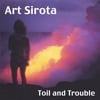 ART SIROTA: Toil and Trouble