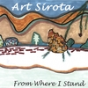 ART SIROTA: From Where I Stand