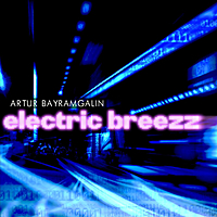 Artur Bayramgalin | Electric Breezz
