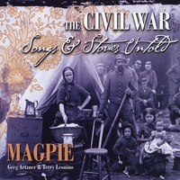 Magpie | The Civil War: Songs & Stories Untold (feat. Greg Artzner & Terry Leonino)
