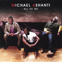 Michael Ashanti | All Of Me