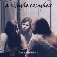 A Simple Complex | Left Behind