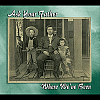 Ask Your Father | Where We've Been